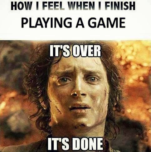 how i feel when i finish playing a game