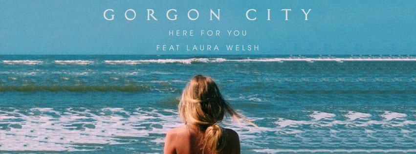 Gorgon City - Here For You ft. Laura Welsh