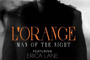 L'Orange - Man of the Night (feat. Erica Lane)