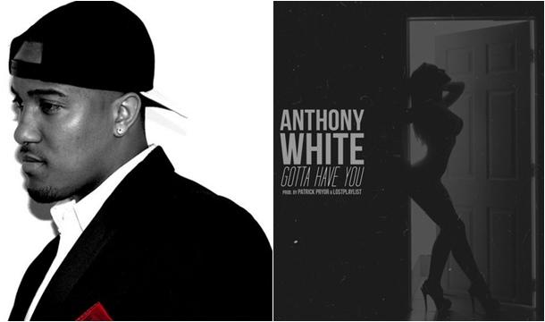 Anthony White - Gotta Have You