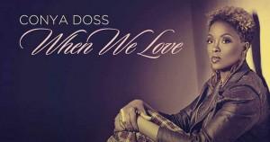 Conya Doss - When We Love