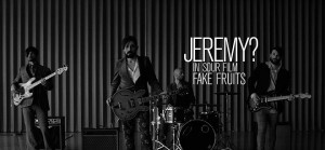 Jeremy? – Fake Fruits