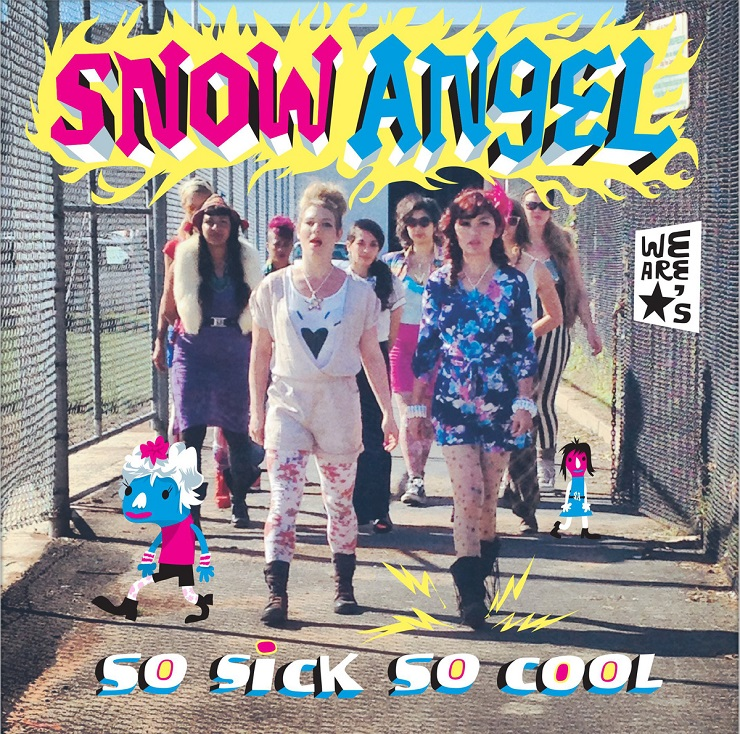 Snow Angel - So Sick So Cool
